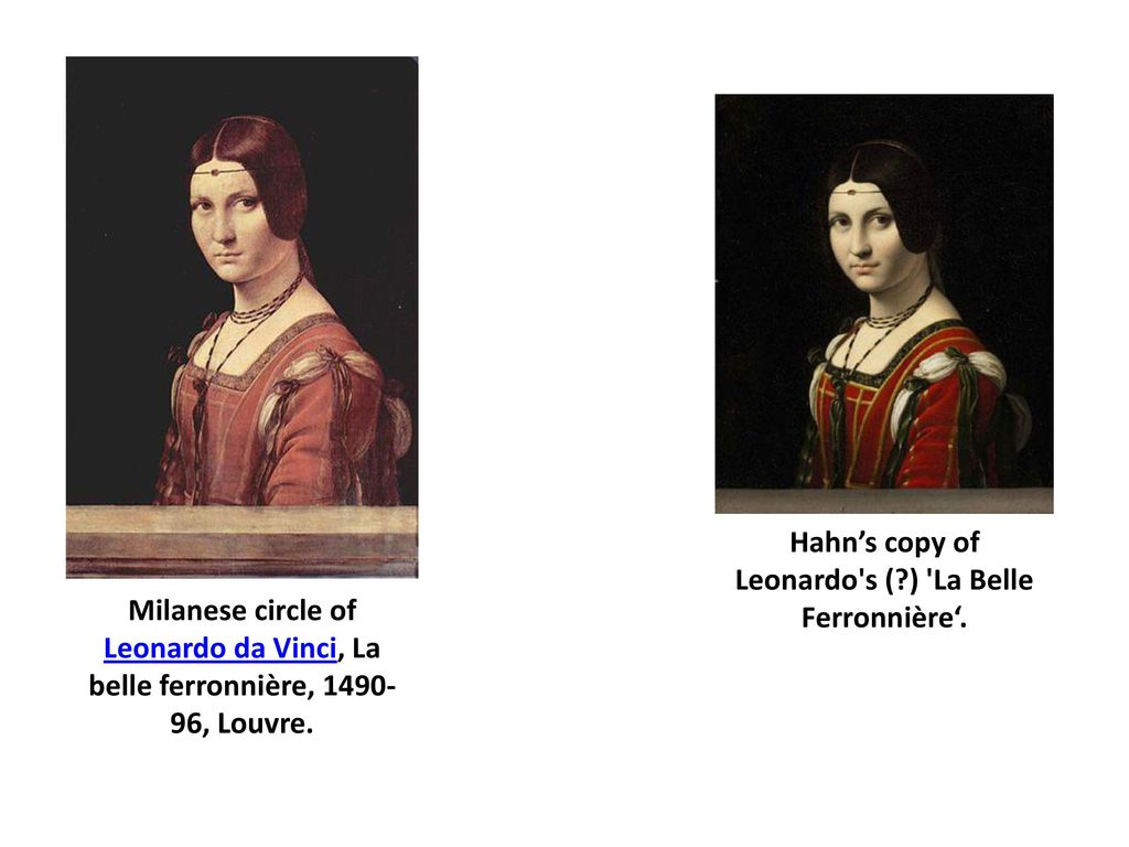 Hahn's copy of Leonardo s ( ) La Belle Ferronnière'.