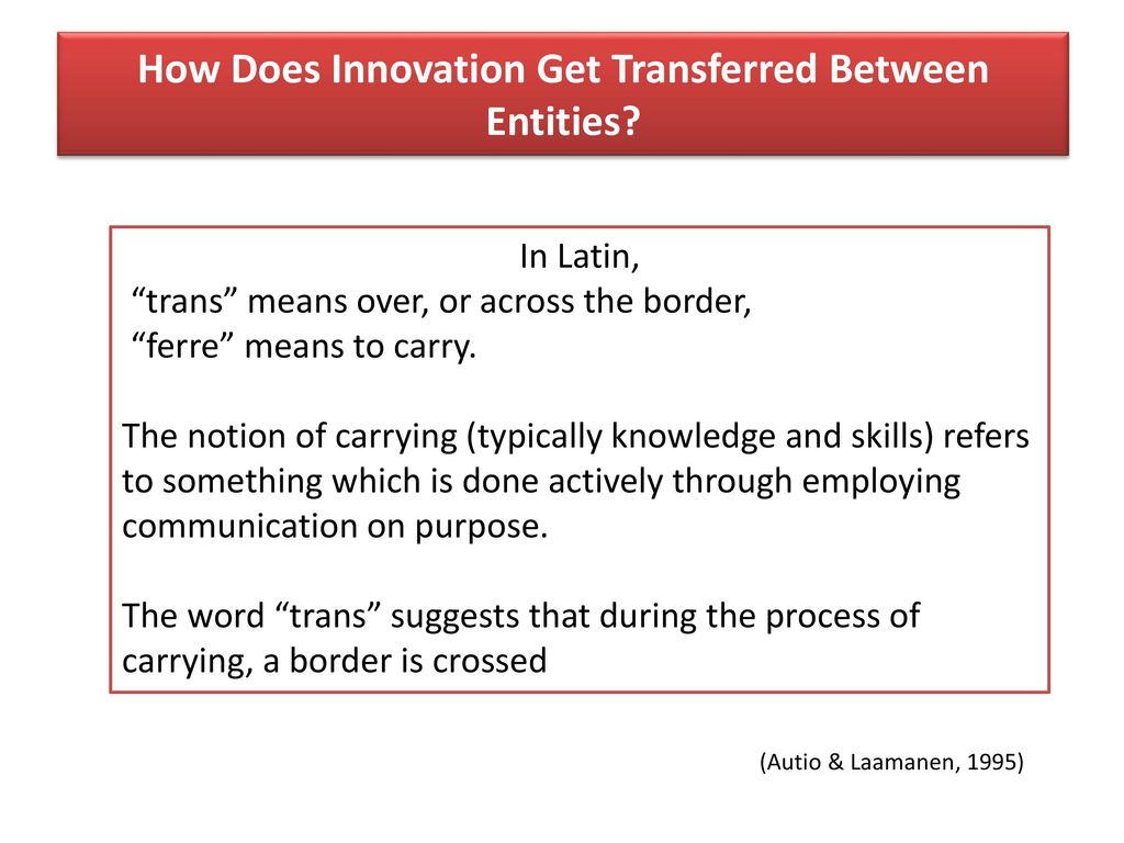 How Does Innovation Get Transferred Between Entities