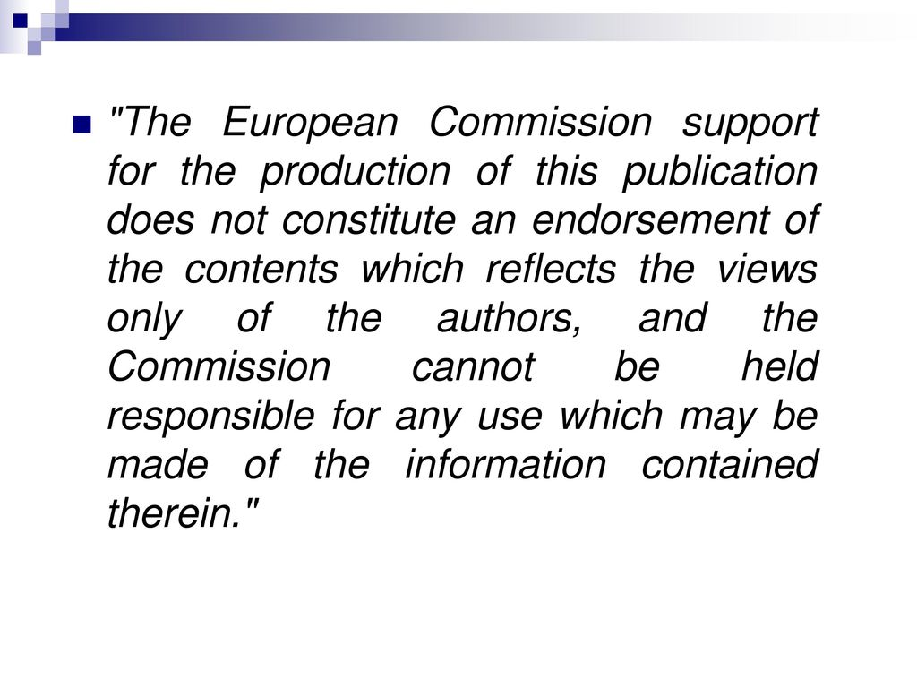 The European Commission support for the production of this publication does not constitute an endorsement of the contents which reflects the views only of the authors, and the Commission cannot be held responsible for any use which may be made of the information contained therein.