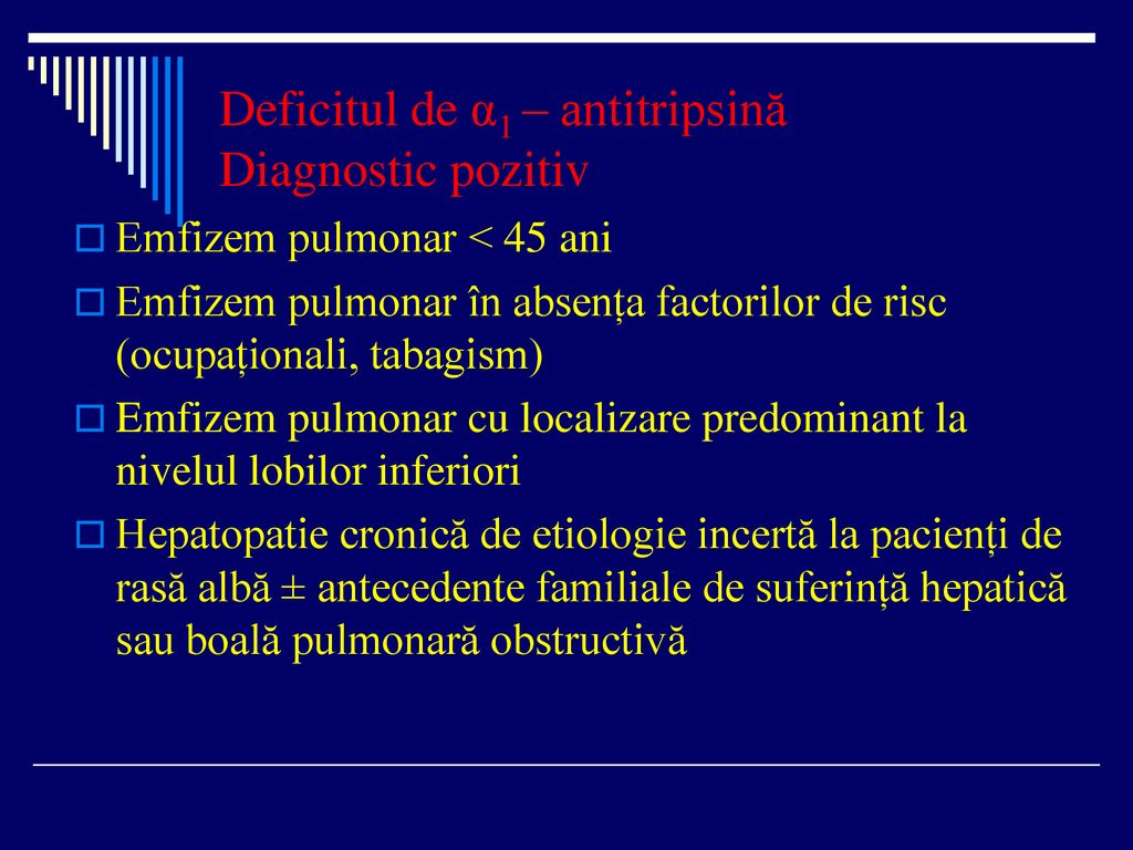 Deficitul de α1 – antitripsină Diagnostic pozitiv