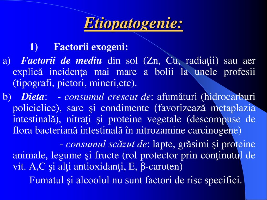 Etiopatogenie: 1) Factorii exogeni: