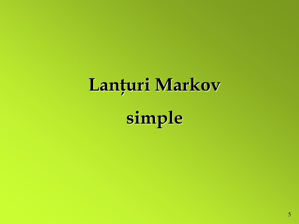 Lanţuri Markov simple