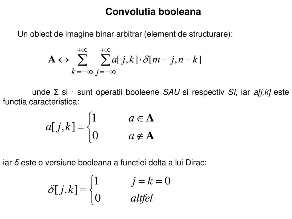Convolutia booleana Un obiect de imagine binar arbitrar (element de structurare):