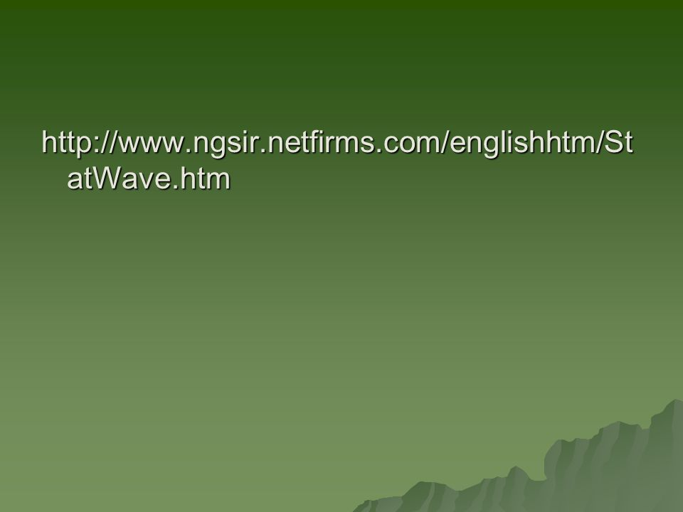http://www.ngsir.netfirms.com/englishhtm/StatWave.htm