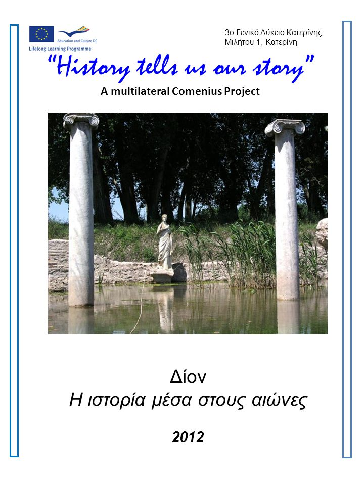 History tells us our story A multilateral Comenius Project