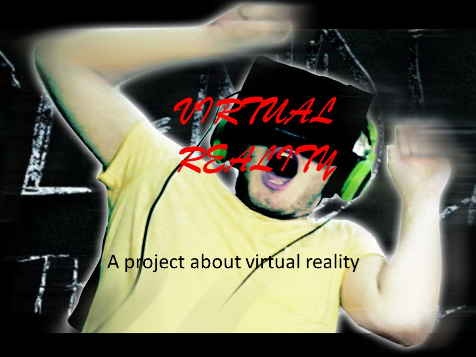 A project about virtual reality