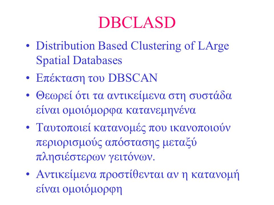 DBCLASD Distribution Based Clustering of LArge Spatial Databases
