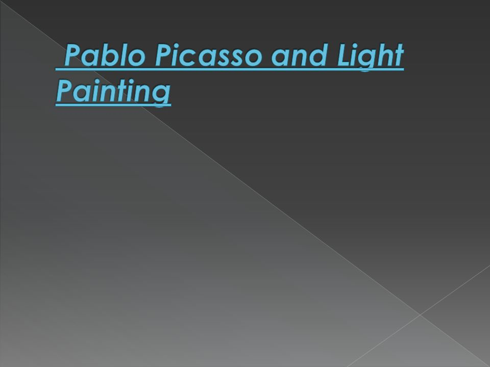 Pablo Picasso and Light Painting