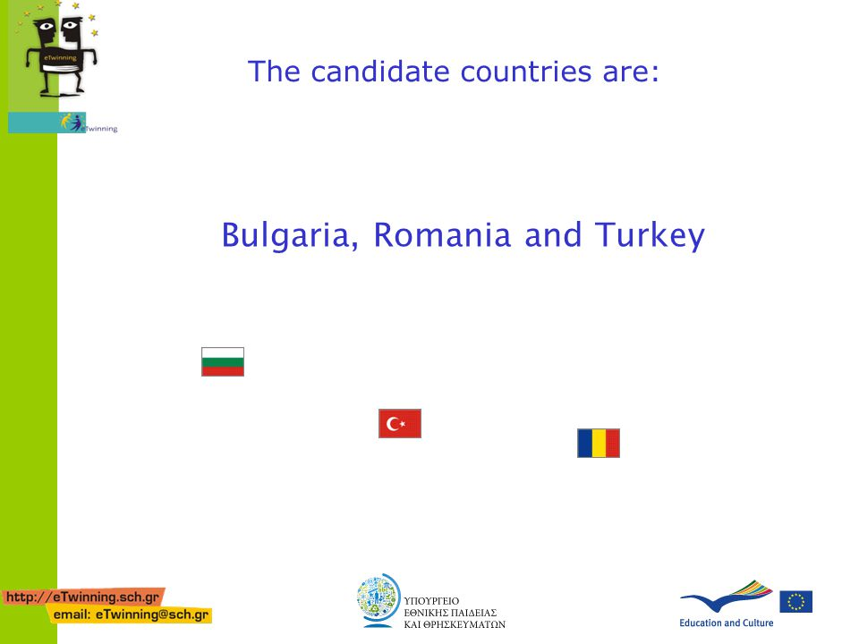 The candidate countries are: