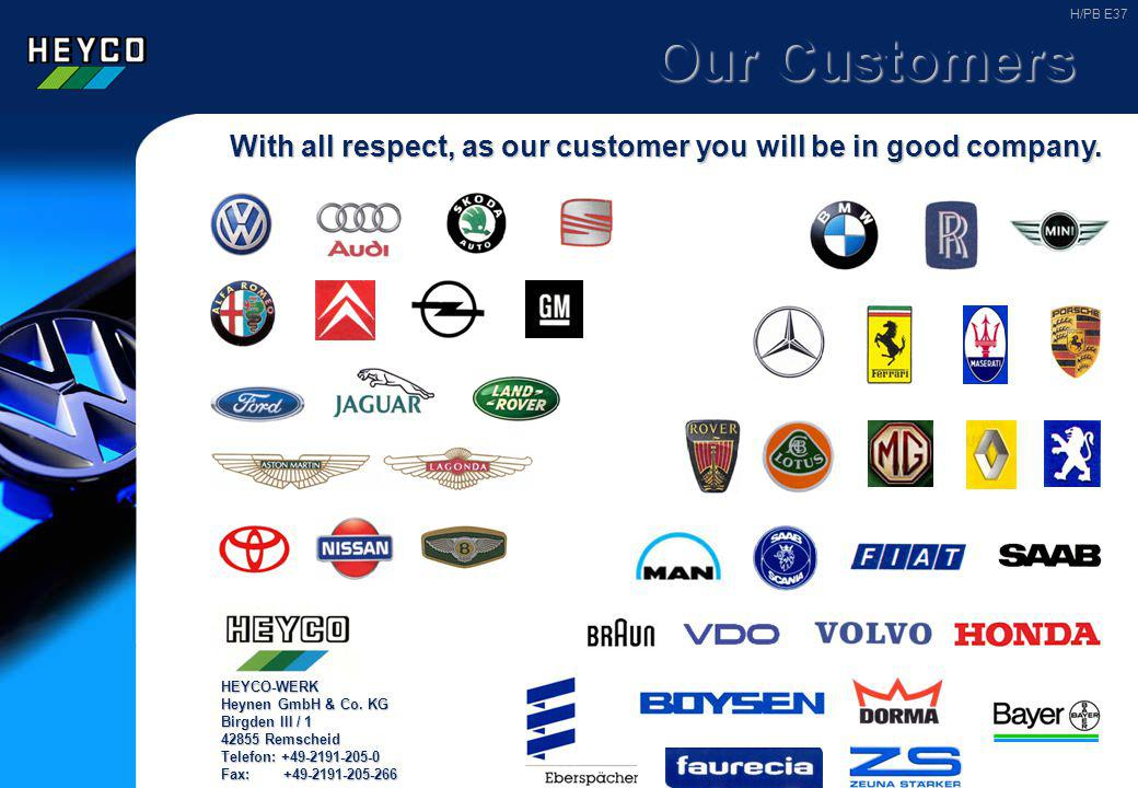 H/PB E37 Our Customers. With all respect, as our customer you will be in good company. HEYCO-WERK.
