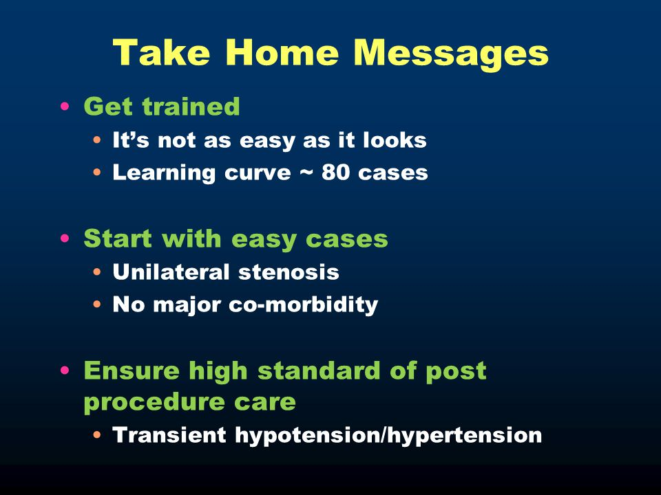 Take Home Messages Get trained Start with easy cases