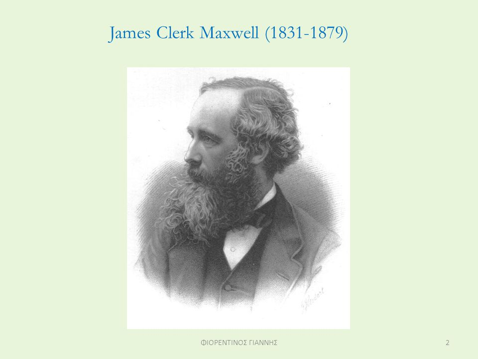 James Clerk Maxwell ( )