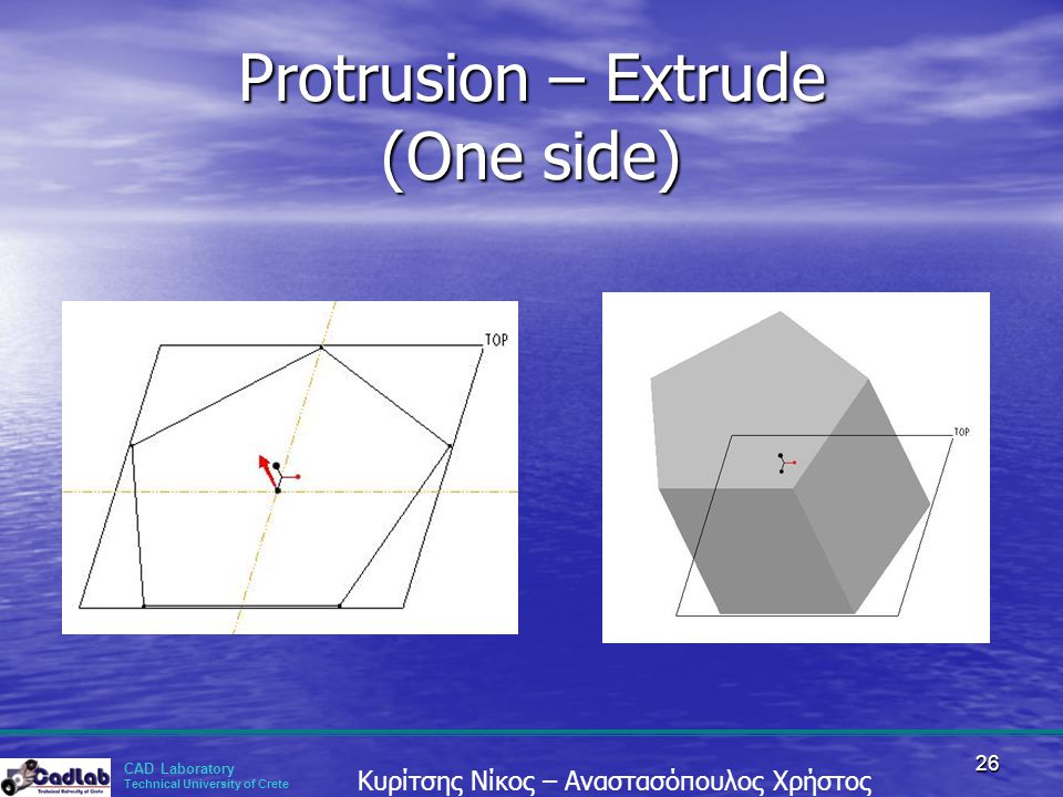 Protrusion – Extrude (One side)