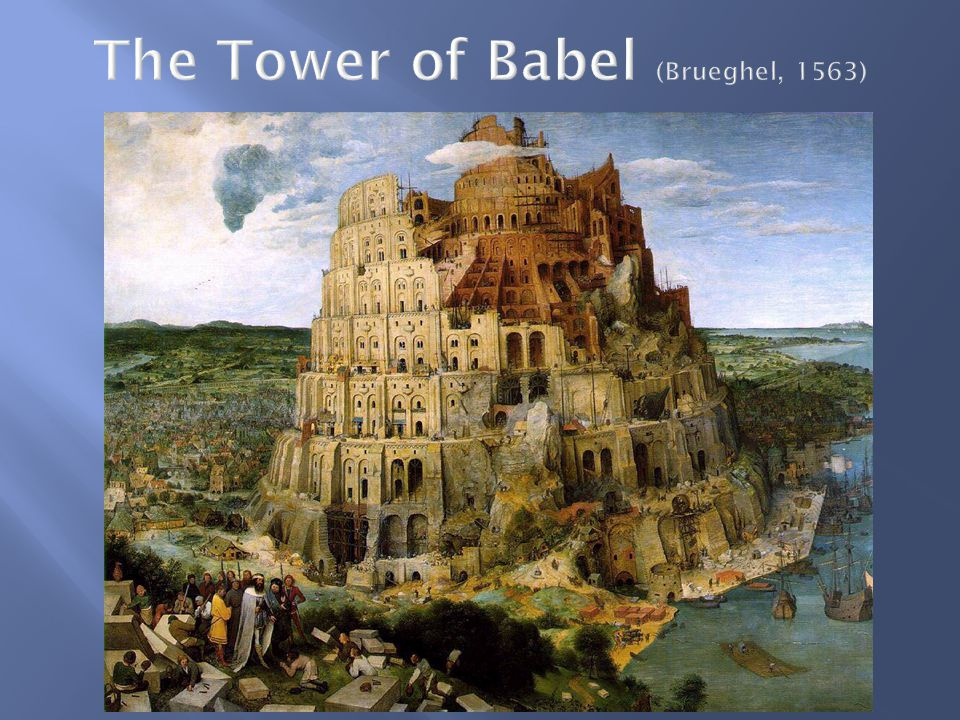 The Tower of Babel (Brueghel, 1563)