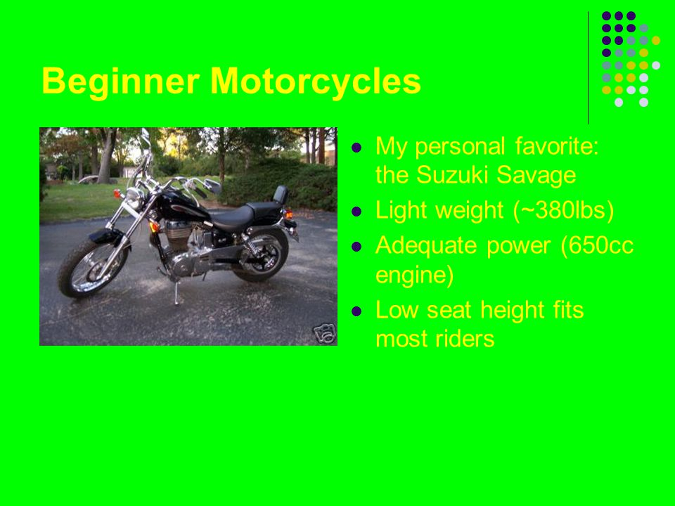 Beginner Motorcycles My personal favorite: the Suzuki Savage