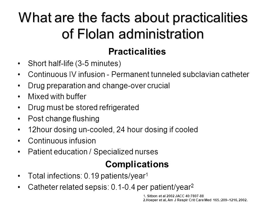 What are the facts about practicalities of Flolan administration
