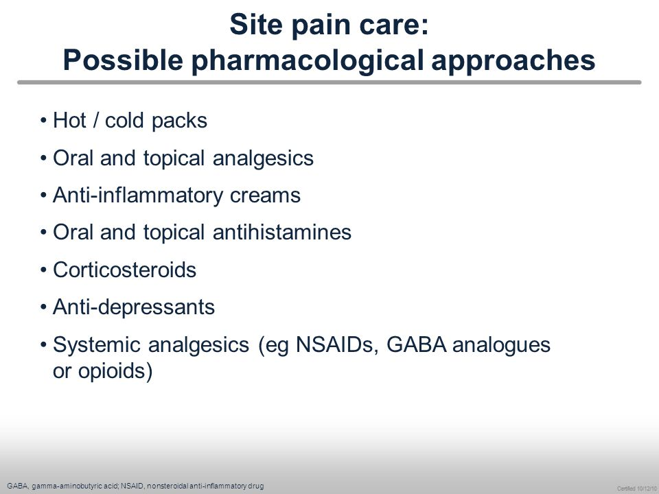 Site pain care: Possible pharmacological approaches