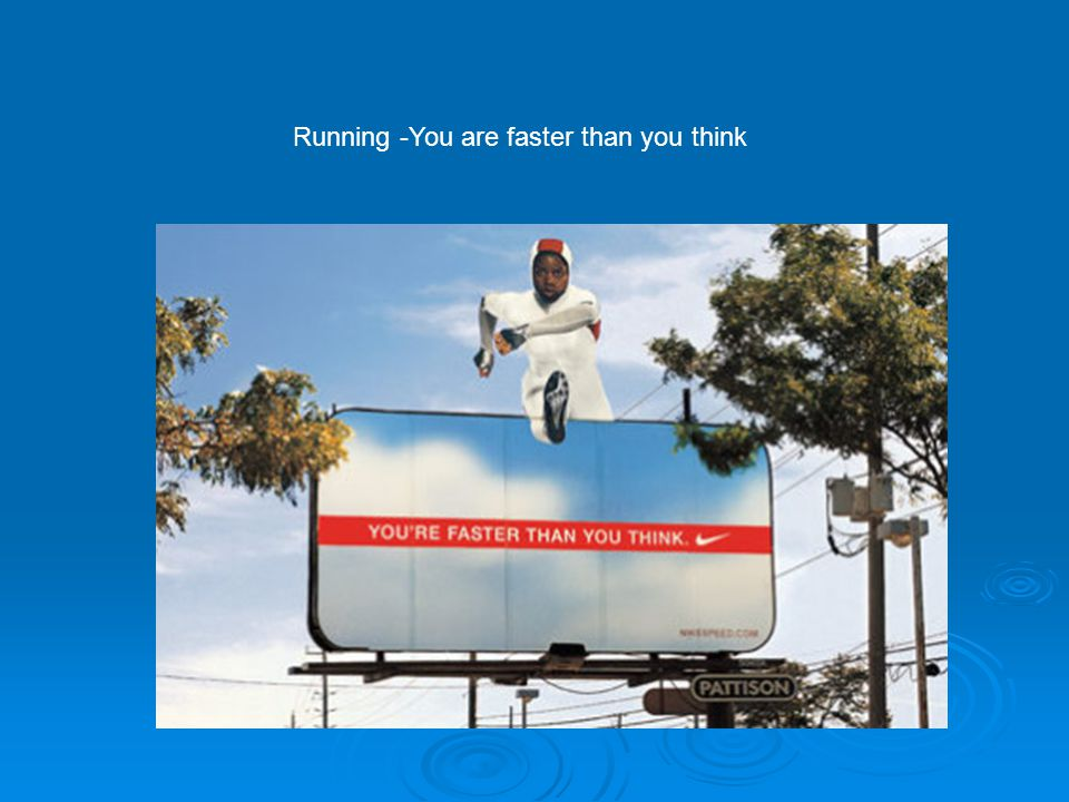 Running -You are faster than you think