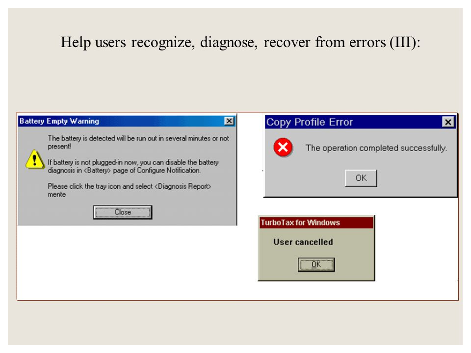Help users recognize, diagnose, recover from errors (III):