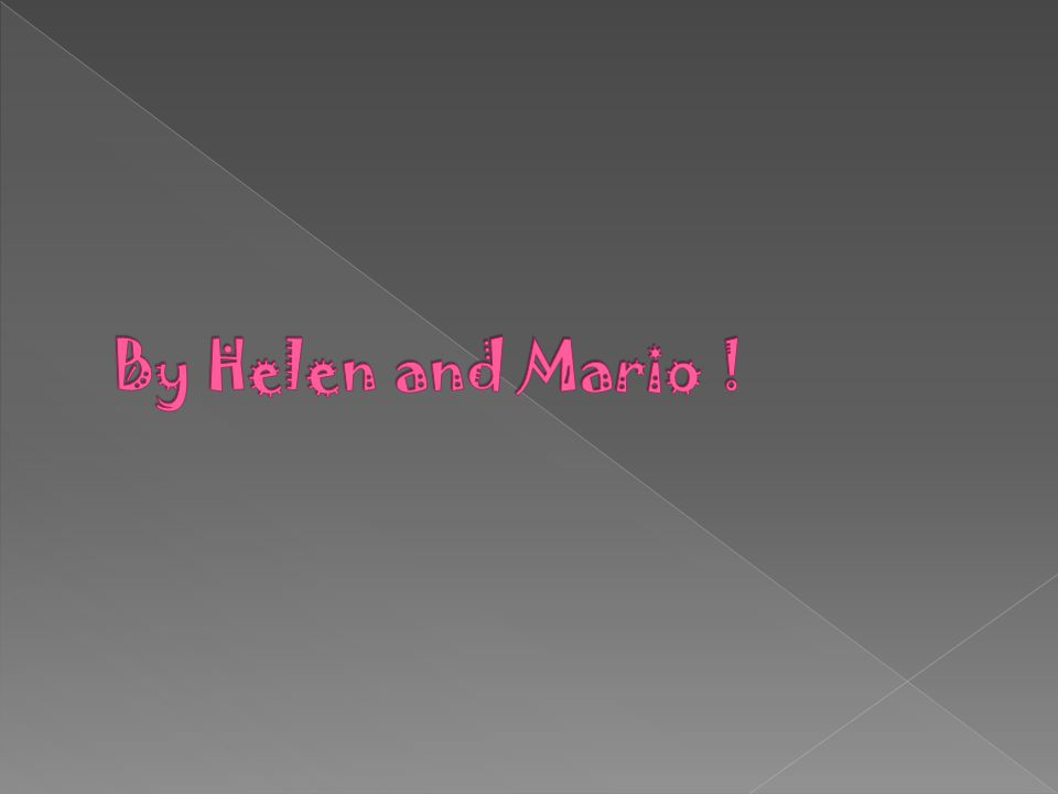 By Helen and Mario !