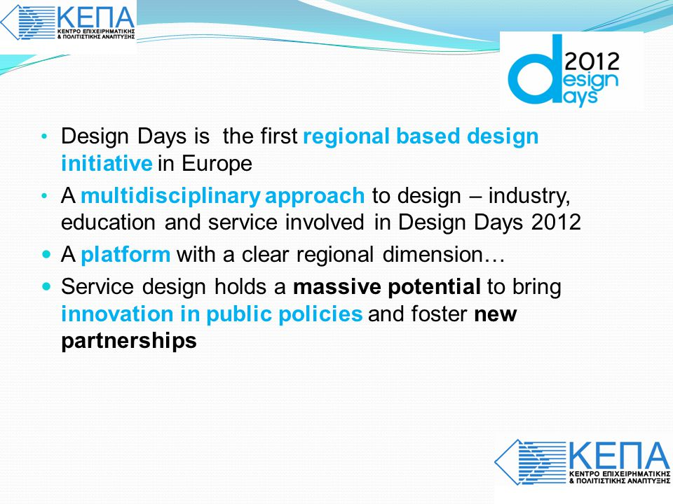 Design Days is the first regional based design initiative in Europe