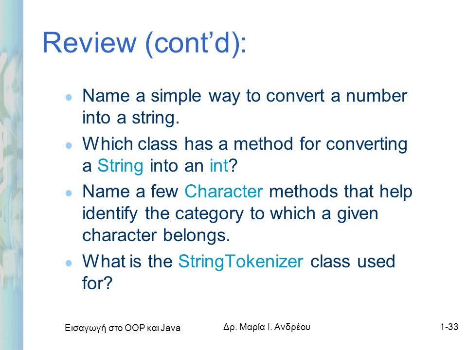 Review (cont'd): Name a simple way to convert a number into a string.