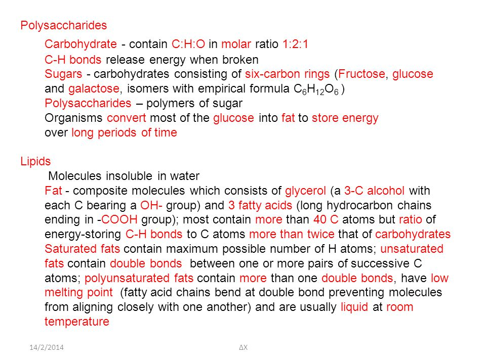 Carbohydrate - contain C:H:O in molar ratio 1:2:1