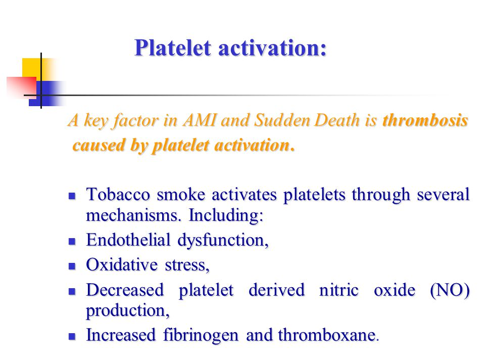 Platelet activation: A key factor in AMI and Sudden Death is thrombosis. caused by platelet activation.