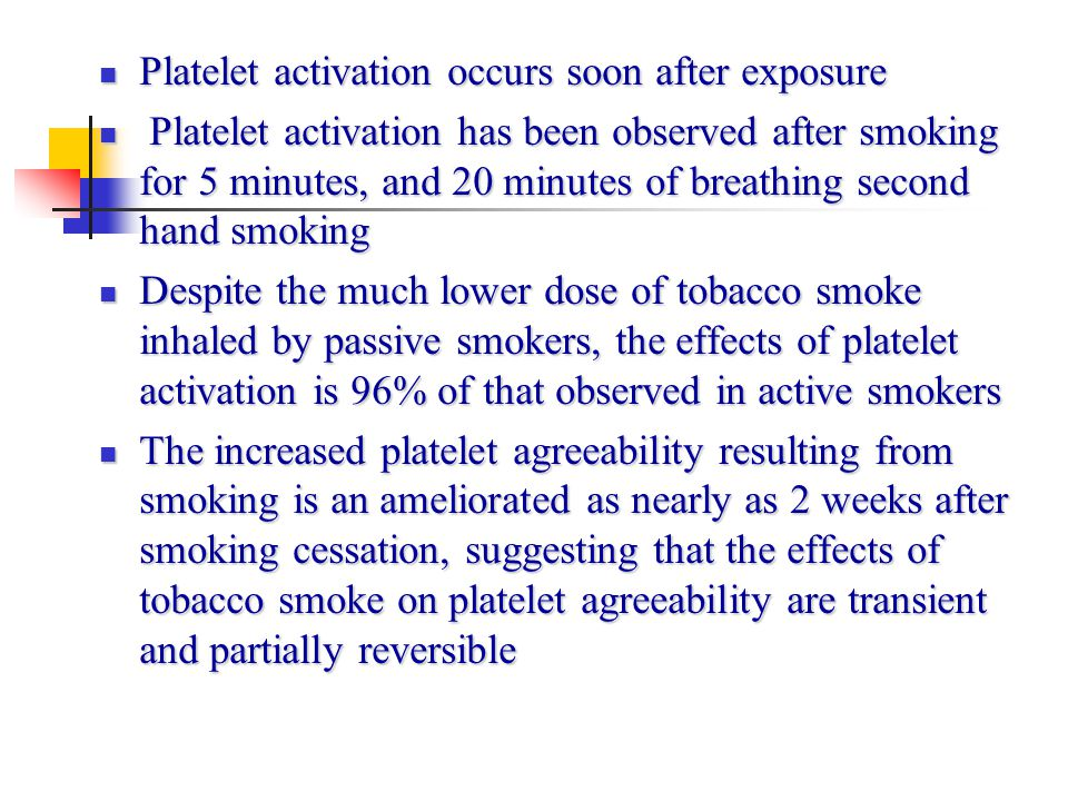 Platelet activation occurs soon after exposure
