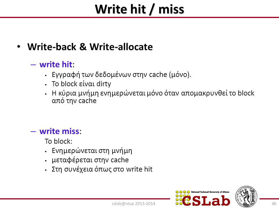 Write hit / miss Write-back & Write-allocate write hit: write miss:
