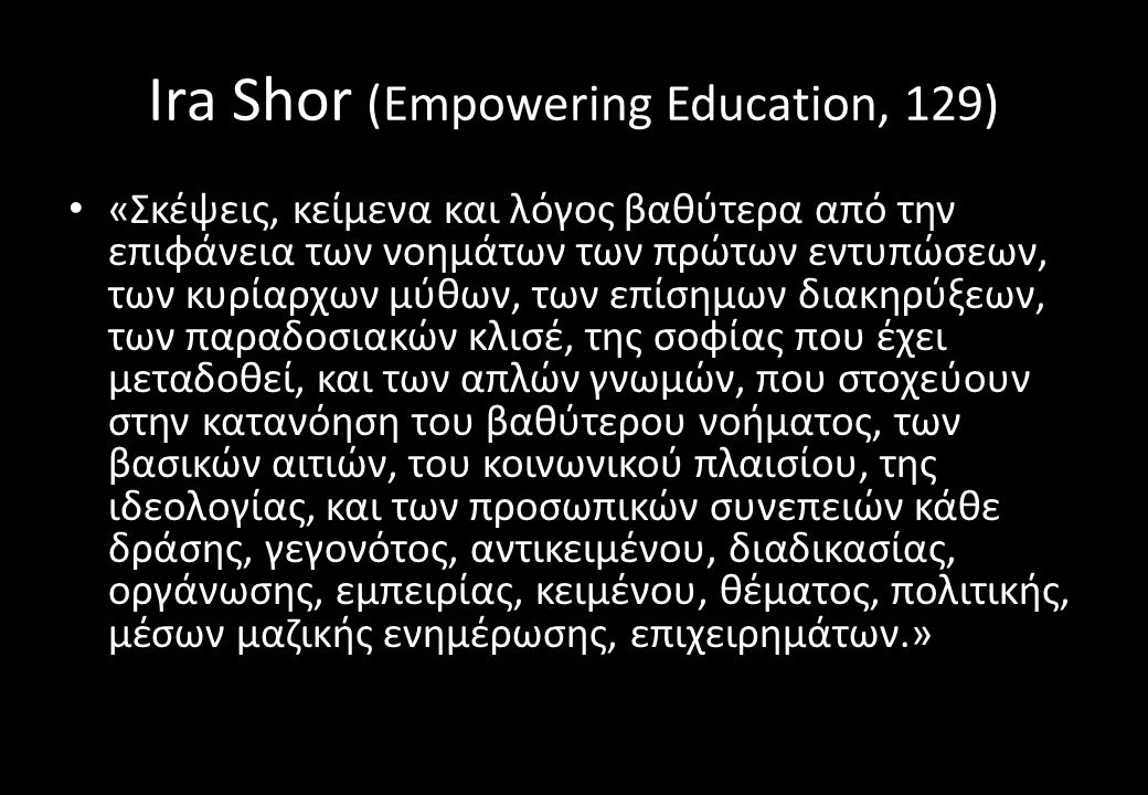 Ira Shor (Empowering Education, 129)