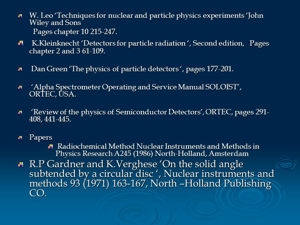 W. Leo 'Techniques for nuclear and particle physics experiments 'John Wiley and Sons