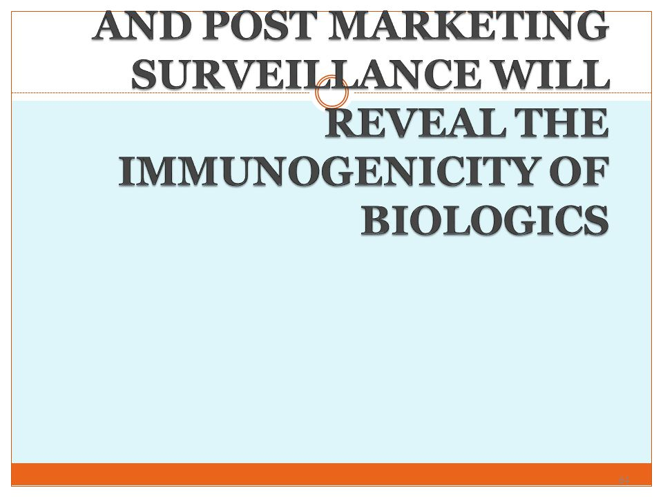 Only clinical trials and post marketing surveillance will reveal the immunogenicity of biologics