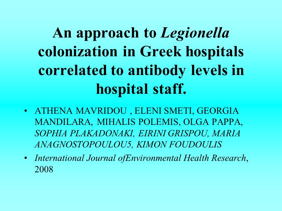 An approach to Legionella colonization in Greek hospitals correlated to antibody levels in hospital staff.