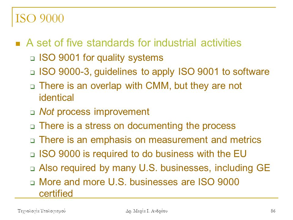 ISO 9000 A set of five standards for industrial activities