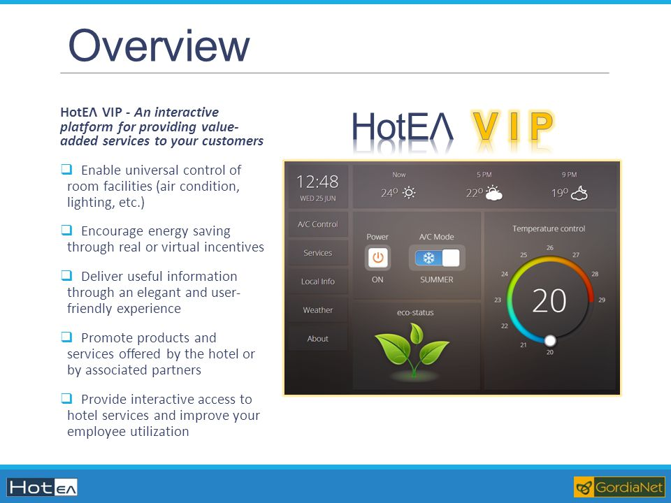 Overview HotΕΛ VIP - An interactive platform for providing value- added services to your customers.