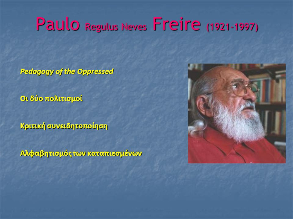 Paulo Regulus Neves Freire (1921-1997)