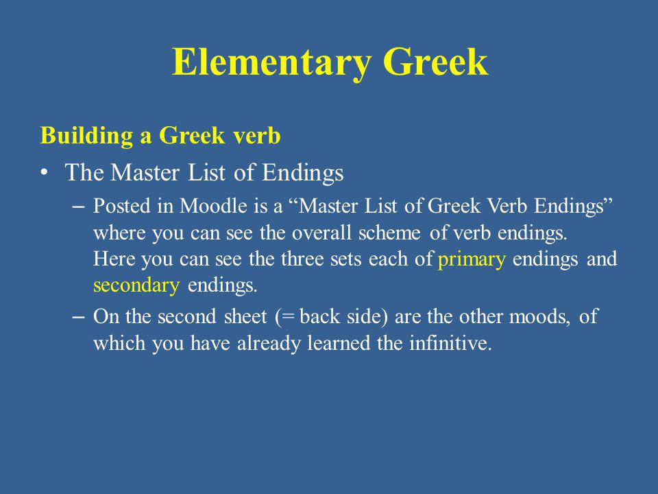 Elementary Greek Building a Greek verb The Master List of Endings