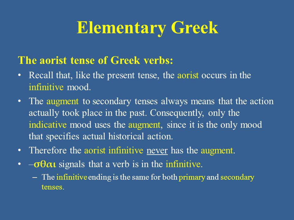 Elementary Greek The aorist tense of Greek verbs: