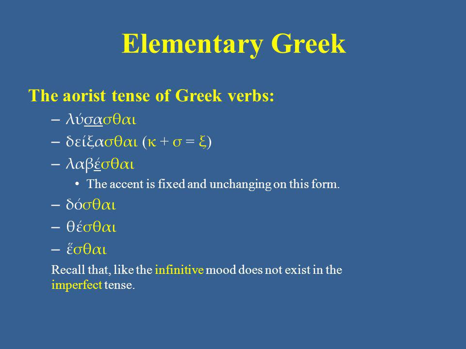 Elementary Greek The aorist tense of Greek verbs: λύσασθαι