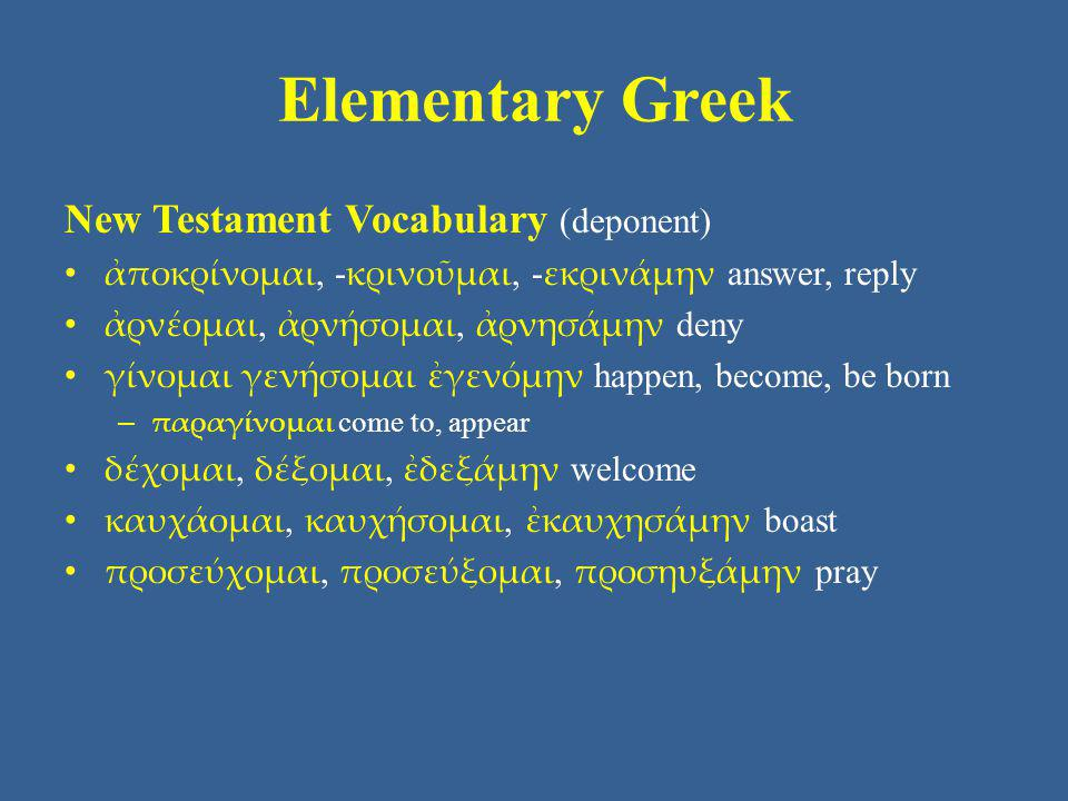 Elementary Greek New Testament Vocabulary (deponent)