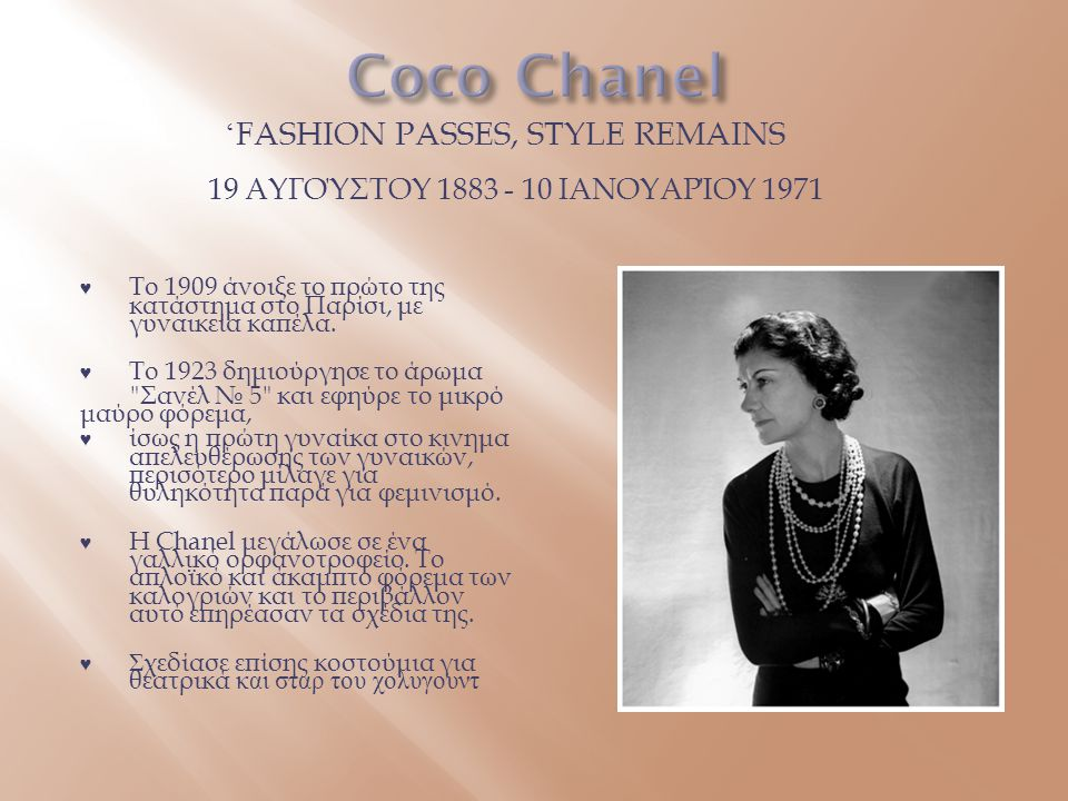 Coco Chanel 'Fashion passes, style remains