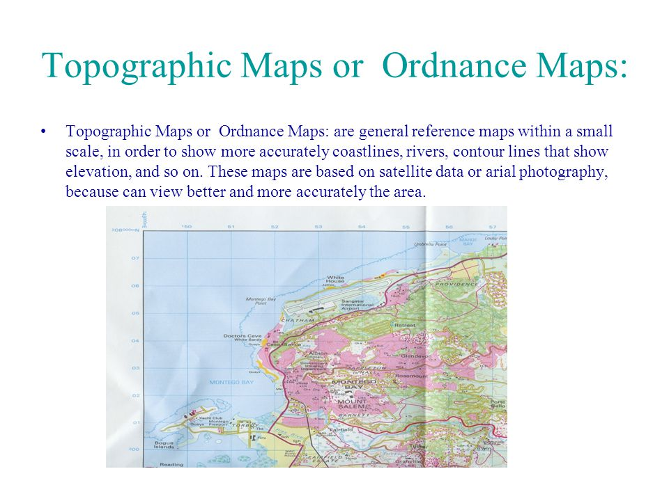 Topographic Maps or Ordnance Maps: