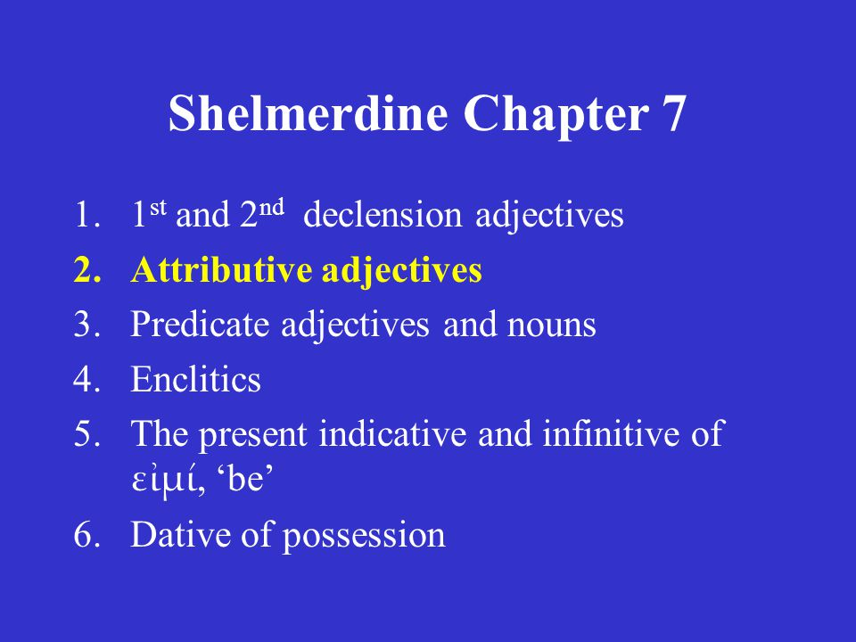 Shelmerdine Chapter 7 1st and 2nd declension adjectives