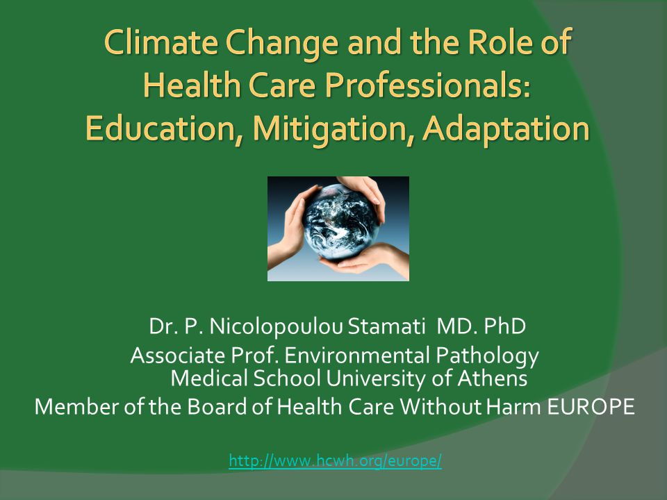 Climate Change and the Role of Health Care Professionals: Education, Mitigation, Adaptation